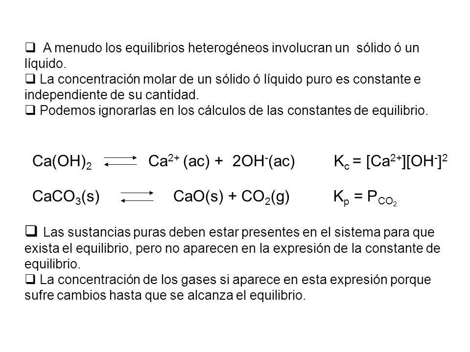 Ca(OH)2 Ca2+ (ac) + 2OH-(ac) Kc = [Ca2+][OH-]2
